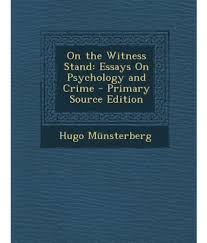 witness essays on the witness stand essays on psychology and crime  on the witness stand essays on psychology and crime primary on the witness stand essays on