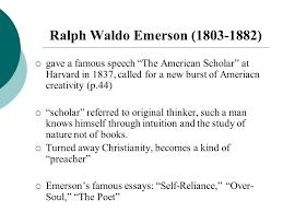 chapter an american renaissance ppt 7 ralph waldo emerson 1803 1882 gave a famous speech ldquothe american scholarrdquo