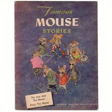 famous mouse stories the lion and the mouse three blind mice vine 1944 children s book