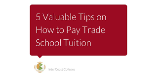 How Much Is Trade School 5 Valuable Tips On How To Pay Trade School Tuition Intercoast Colleges