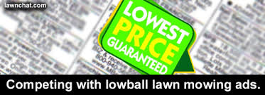 Lawn Mowing Ads Competing With Lowball Lawn Mowing Ads Lawn Care Business