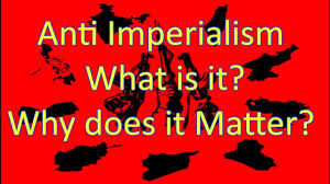 anti imperialism what is it why does it matter anti imperialism what is it why does it matter