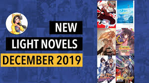 New Light Novels 2019 New And Notable Light Novels Releasing In December 2019 Lightnovel