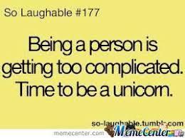 Im A Unicorn by deathislife - Meme Center via Relatably.com