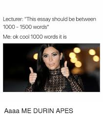 lecturer this essay should be between words ok cool  essay and ok cool lecturer this essay should be between 1000 1500 words