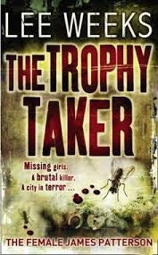 booktopia has the trophy taker missing s a brutal a city in terror by lee weeks a ed paperback of the trophy taker from