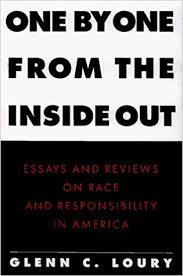 one by one from the inside out essays and reviews on race and  one by one from the inside out essays and reviews on race and responsibility in america glenn c loury 9780029194416 com books