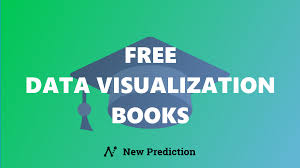 Data Visualization 101 How To Design Charts And Graphs Free Data Visualization Books New Prediction