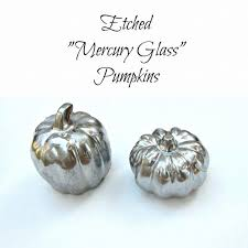 faux etched mercury glass pumpkins via dollarcrafts com