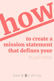 id eacute es sur le th egrave me business mission statement sur how to write a mission statement that captures your business perfectly
