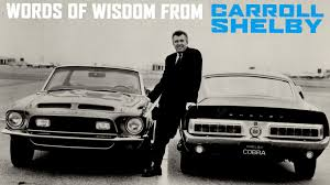 Words of Wisdom from Carroll Shelby – Carroll Shelby Quotes ...