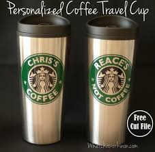 starbucks travel coffee mugs. Plain Travel Personalized Starbucks Coffee Travel Cup Free Silhouette Cut File And  Tutorial At Whatchaworkinoncom On Mugs F
