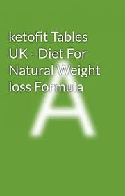 weight loss tables ketofit tables uk diet for natural weight loss formula