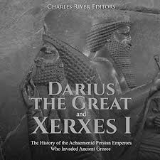 Amazon.com: Darius the Great and Xerxes I: The History of the Achaemenid  Persian Emperors Who Invaded Ancient Greece (Audible Audio Edition):  Charles River Editors, Jim Johnston, Charles River Editors: Audible  Audiobooks