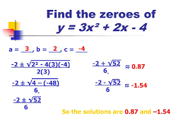 5 find the zeroes of y 3x² 2x 4 a b c 32 4 2 2² 4 3 4 2 3 2 4 48 6 2 52 6 2 52 6 0 87 2 52