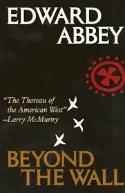 beyond the wall edward abbey macmillan beyond the wall essays from the outside edward abbey