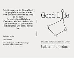 Good Life Tägliche Gedanken über Das Leben Ebook Cathrine Jordan