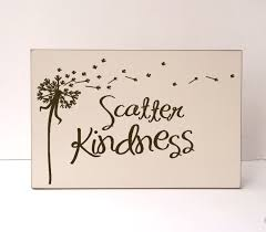 Home Decor Signs Sayings Scatter Kindness Kindness Wood Sign Inspirational Wood Sign 68