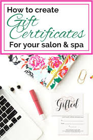Gift Certificates For Your Business Why You Need To Sell More Gift Certificates At Your Salon Or Spa