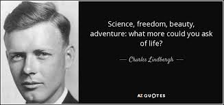 Beauty Of Science Quotes Best of Charles Lindbergh Quote Science Freedom Beauty Adventure What