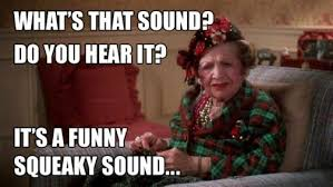 What's that sound? It's a funny squeaky sound... National ... via Relatably.com