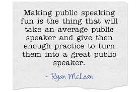 fun public speaking activities public speaking power making public speaking fun quote