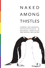 Naked Among Thistles By Lgbt Health And Wellbeing Issuu