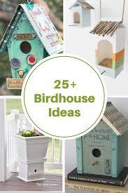Diy Birdhouse Diy Birdhouse Ideas The Idea Room