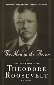 The Man In The Arena Theodore Roosevelt 9780765306715 Amazoncom