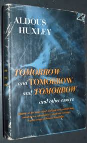 aldous huxley collection on  1956 tomorrow and other essays aldous huxley early printing hc dj