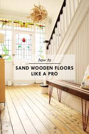 diy guide how to sand wooden floors and floorboards