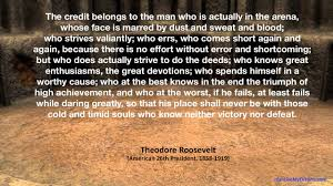 Let Theodore Roosevelts Quote The Man In The Arena Inspire You To Be The Best You Can Be