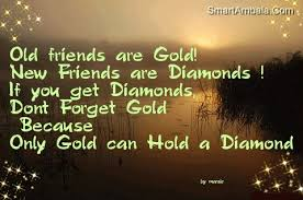 Beautiful Quote On Friendship Best Of Old Friend Are Gold Friendship Quote Quotespictures