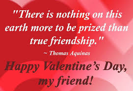 Valentine Quotes For Friends Impressive True Friendship On The Earth Httpinspirequotesnettrue