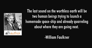William Faulkner Quotes Magnificent The Last Sound On The Worthless Earth Will Quote