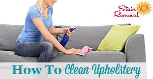 how to clean upholstery tips and instructions