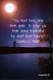 ideas about short term goals resume skills frustrated by short term failures charles c noble having a long term goal