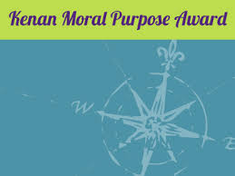 kenan moral purpose award the kenan institute for ethics at duke the kenan moral purpose award is given for the best undergraduate student essay on the role a liberal arts education plays in students exploration of the