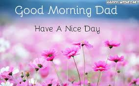 Good Morning Daddy Quotes Best of Good Morning Wishes For DAD Images Quotes Happy Wishes
