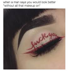 31 hilarious makeup addiction signs this is what you think of people when they say