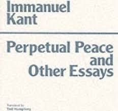 perpetual peace and other essays immanuel kant  perpetual peace and other essays a philosophical essay