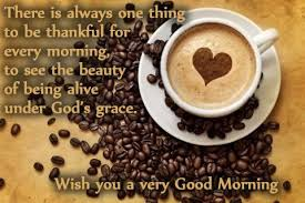 Good Morning Thankful Quotes Best of Good Morning Quotes There Is Always One Thing To Be Thankful For