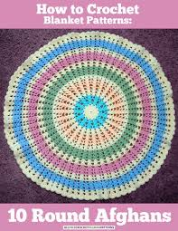 Crochet Circle Pattern Mesmerizing How To Crochet Blanket Patterns 48 Round Afghans