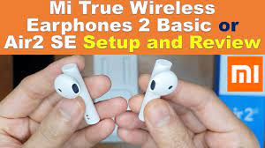 Mi True Wireless Earphones 2C   2 Basic Air 2 SE Review