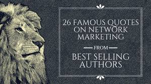 Sample Network Quotation Delectable 44 Famous Quotes On Network Marketing From Best Selling Authors