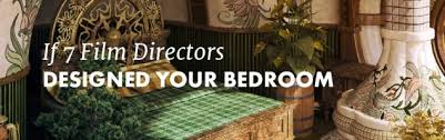 Designed Bedrooms Impressive If 48 Film Directors Designed Your Bedroom HomeAdvisor