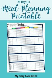 21 Day Fix Meal Chart Free Printable 21 Day Fix Meal Planning Sheets My Crazy