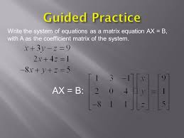 3 guided practice write the system of equations as a matrix
