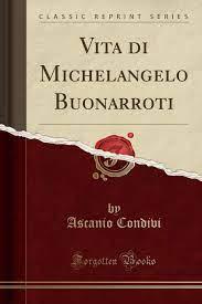 Vita di Michelangelo Buonarroti (Classic Reprint): Amazon.de: Condivi,  Ascanio: Bücher