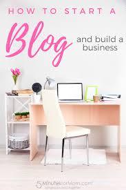 how to start a blog how to start a blog and a business